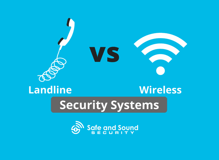 Landline vs Wireless security systems